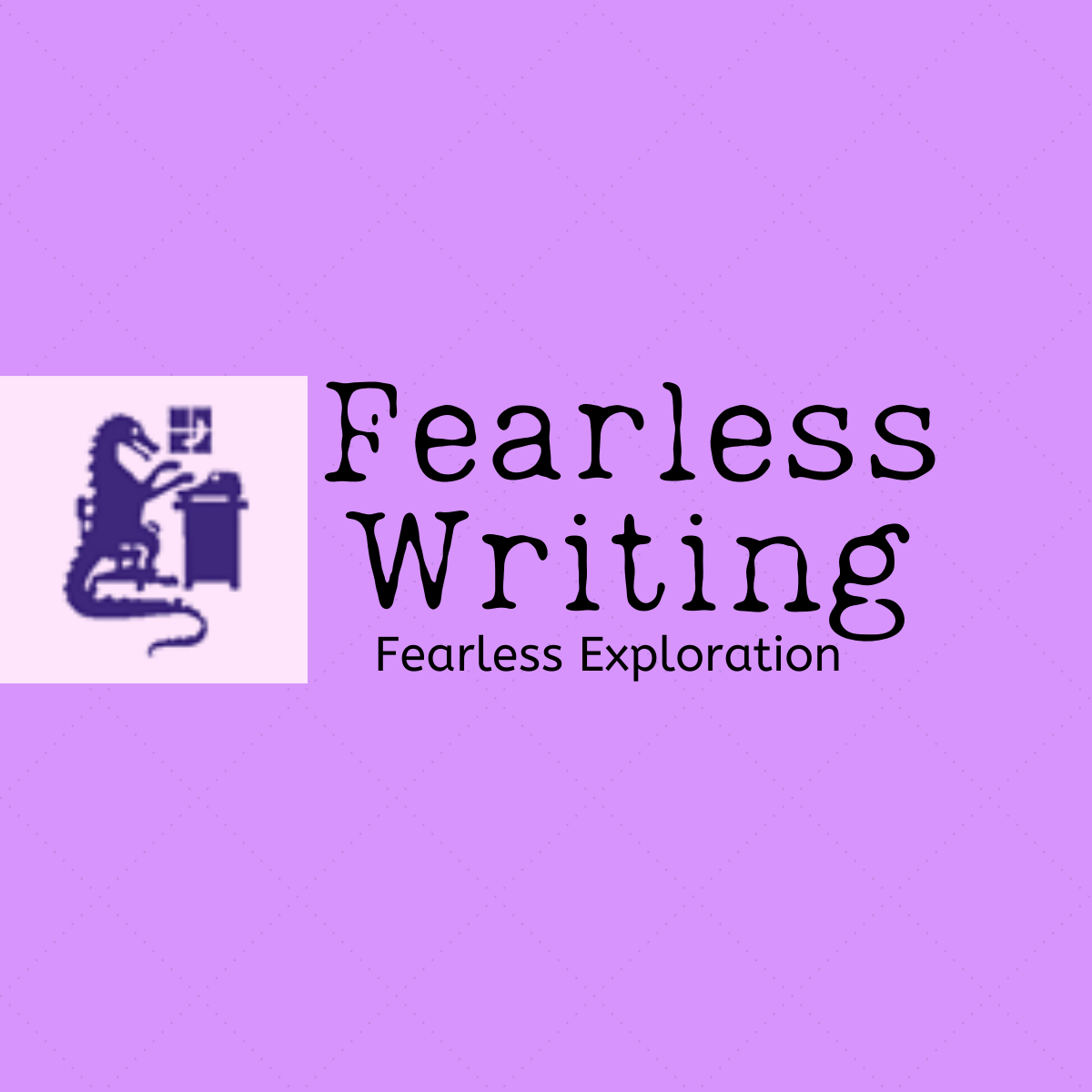 Fearless Writing Exploration